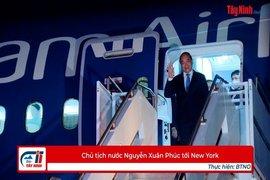 Chủ tịch nước Nguyễn Xuân Phúc tới New York