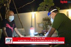 Công an TP.Tây Ninh ra quân kiểm tra các cơ sở kinh doanh lưu trú trên địa bàn