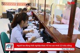 Người lao động thất nghiệp được hỗ trợ cao nhất 3,3 triệu đồng