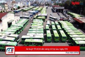 Xe buýt TP.HCM sẵn sàng trở lại sau ngày 1/10