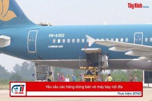 Yêu cầu các hãng dừng bán vé máy bay nội địa