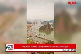Việt Nam thu hút số lượt xem cao trên TikTok du lịch