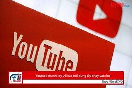 Youtube mạnh tay với các nội dung tẩy chay vaccine