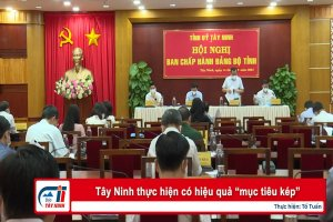 """Tây Ninh thực hiện có hiệu quả """"mục tiêu kép"""""""