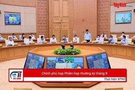 Chính phủ họp Phiên họp thường kỳ tháng 9