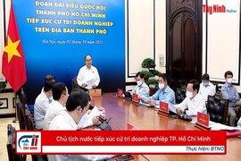 Chủ tịch nước tiếp xúc cử tri doanh nghiệp TP. Hồ Chí Minh