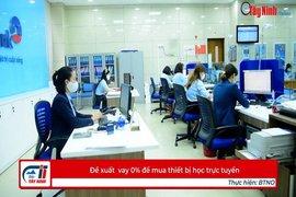 Đề xuất  vay 0% để mua thiết bị học trực tuyến