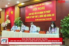 Đoàn Đại biểu Quốc hội tỉnh Tây Ninh: Làm việc với các cơ quan tư pháp trước kỳ họp thứ 2, Quốc hội khóa XV
