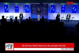 Mỹ hối thúc OECD nâng mục tiêu cắt giảm khí thải