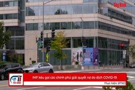 IMF kêu gọi các chính phủ giải quyết nợ do dịch COVID-19