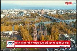 Thăm thành phố thơ mộng cùng tuổi với Hà Nội tại LB Nga