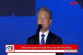 Đảng cầm quyền Hàn Quốc đề cử ứng viên Tổng thống