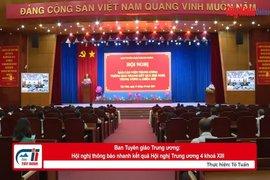 Ban Tuyên giáo Trung ương: Hội nghị thông báo nhanh kết quả Hội nghị Trung ương 4, khoá XIII