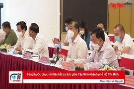 Từng bước phục hồi liên kết du lịch giữa Tây Ninh–thành phố Hồ Chí Minh