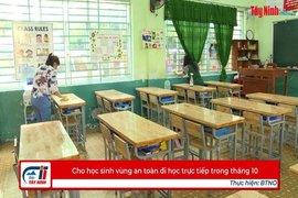 Cho học sinh vùng an toàn đi học trực tiếp trong tháng 10