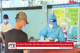 Tây Ninh: Thực hiện việc tiêm vaccine phòng Covid-19 đúng đối tượng