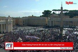 Giáo hoàng Francis lên án các vụ tấn công bạo lực