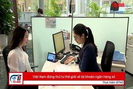 Việt Nam đứng thứ tư thế giới về tài khoản ngân hàng số