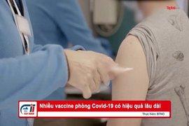 Nhiều vaccine phòng Covid-19 có hiệu quả lâu dài