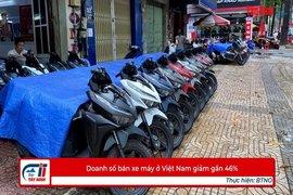 Doanh số bán xe máy ở Việt Nam giảm gần 46%