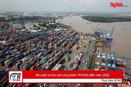 Đề xuất lùi thu phí cảng biển TP.HCM đến năm 2022