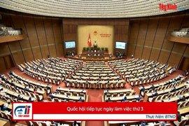 Quốc hội tiếp tục ngày làm việc thứ 3
