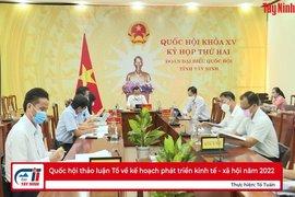 Quốc hội thảo luận Tổ về kế hoạch phát triển kinh tế - xã hội năm 2022