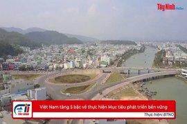 Việt Nam tăng 5 bậc về thực hiện Mục tiêu phát triển bền vững