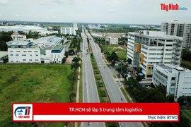 TP.HCM sẽ lập 5 trung tâm logistics
