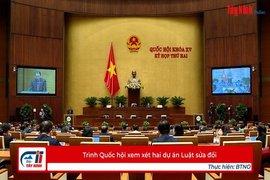 Trình Quốc hội xem xét hai dự án Luật sửa đổi