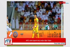 AFC vinh danh thủ môn Văn Toản