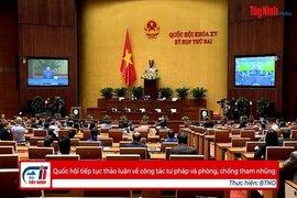Quốc hội tiếp tục thảo luận về công tác tư pháp và phòng, chống tham nhũng