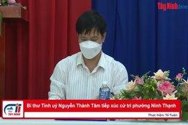 Bí thư Tỉnh uỷ Nguyễn Thành Tâm tiếp xúc cử tri phường Ninh Thạnh