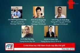5 nhà khoa học Việt Nam thuộc top đầu thế giới