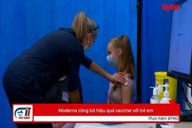 Moderna công bố hiệu quả vaccine với trẻ em