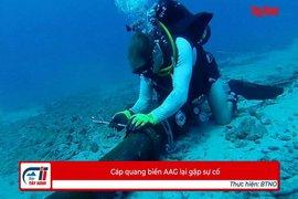 Cáp quang biển AAG lại gặp sự cố