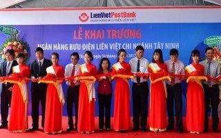 Khai trương chi nhánh Ngân hàng Bưu điện Liên Việt tại Tây Ninh