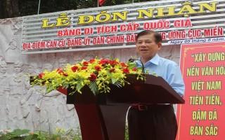 Căn cứ Đảng ủy Dân Chính Đảng Trung ương Cục miền Nam được công nhận Di tích lịch sử cấp Quốc gia