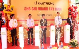 Khai trương chi nhánh Ngân hàng SHB  tại Tây Ninh