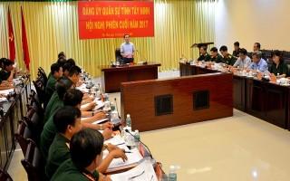 Đảng uỷ Quân sự Tây Ninh tổ chức hội nghị phiên cuối năm 2017