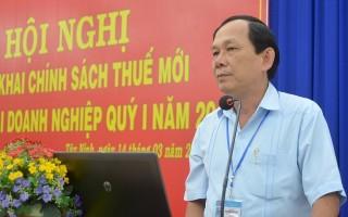 Cục Thuế Tây Ninh: Triển khai chính sách thuế mới quý I.2018