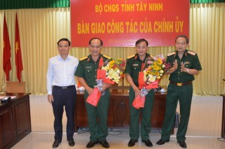 Bàn giao chức trách, nhiệm vụ Chính ủy Bộ CHQS tỉnh Tây Ninh