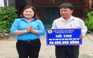 LĐLĐ thành phố Tây Ninh: Hỗ trợ kinh phí xây dựng công trình xã nông thôn