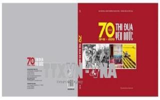 Xuất bản cuốn sách '70 năm thi đua yêu nước'