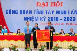 Khai mạc Đại hội Công đoàn tỉnh Tây Ninh lần thứ IX