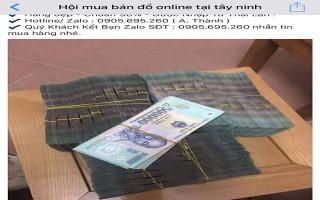 """""""Mánh lừa"""" bán tiền giả trên Facebook xuất hiện tại Tây Ninh"""