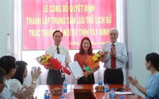 Thành lập Trung tâm Lưu trữ lịch sử tỉnh Tây Ninh