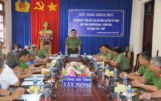 Hội thảo Tổng kết lịch sử Công an Tây Ninh giúp tỉnh Kampong Cham giai đoạn 1979-1989