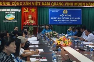 Triển khai học tập, quán triệt Nghị quyết Đại hội XII Công đoàn Việt Nam
