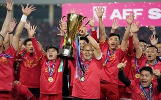 Vô địch AFF Cup 2018: Cảm ơn đội tuyển Việt Nam